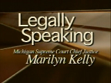 Legally Speaking - Michigan Supreme Court Chief Justice Marilyn Kelly