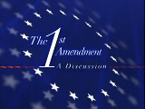 Legally Speaking - The 1st Amendment: A Discussion