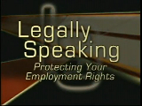 Legally Speaking - Protecting Your Employment Rights