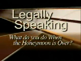 Legally Speaking - What do you do When the Honeymoon is Over?